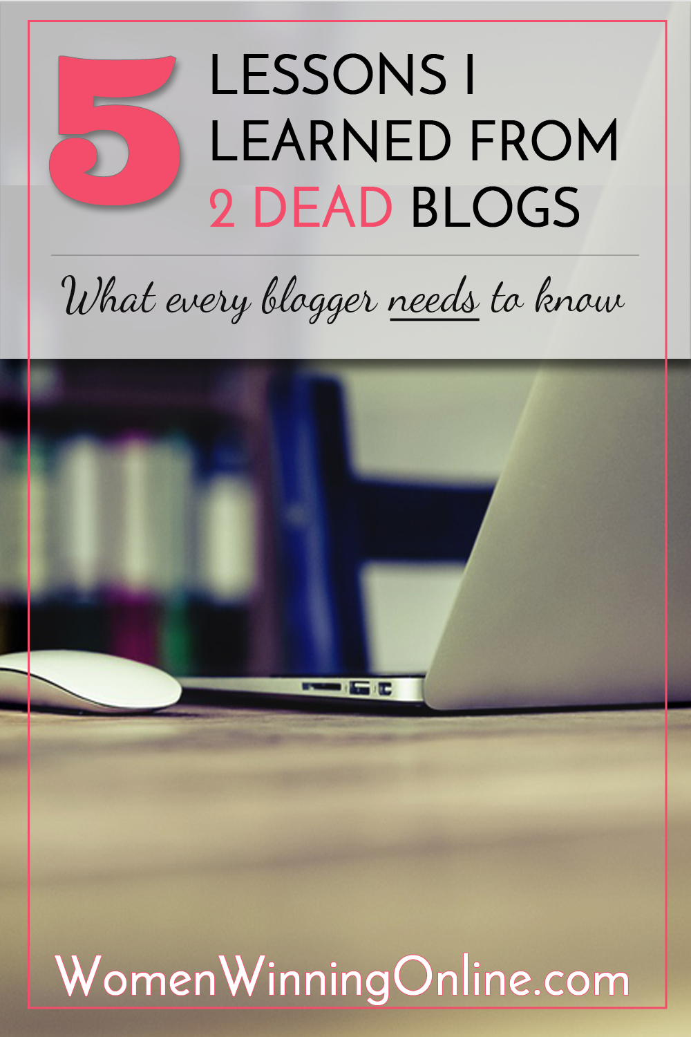 5 lessons I have learned from 2 dead blogs