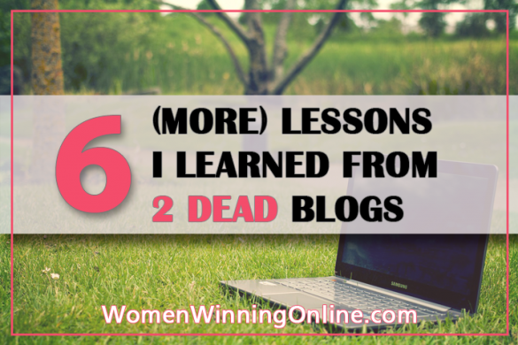 6 More Lessons I have learned from 2 dead blogs