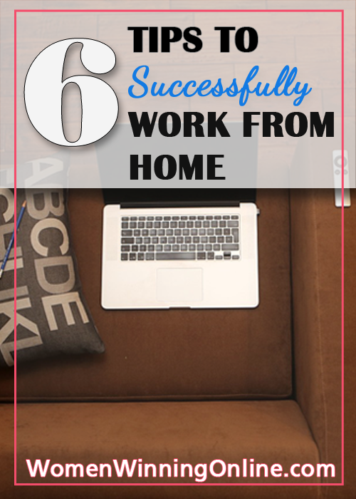 6 Tips to Successfully Work From Home for Moms