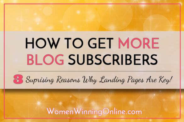 3 surprising reasons landing pages will help you grow your blog!
