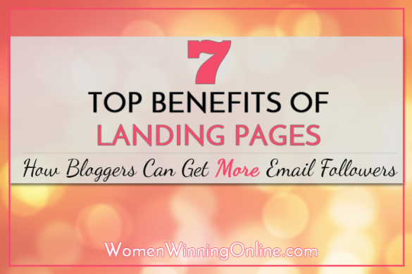 Bloggers need more email followers? Here's a list of 7 reasons how landing pages can help!