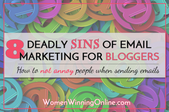 Do you do email marketing for your blog or want to start? Make sure you are avoiding these 8 deadly sins for blogging email marketing.