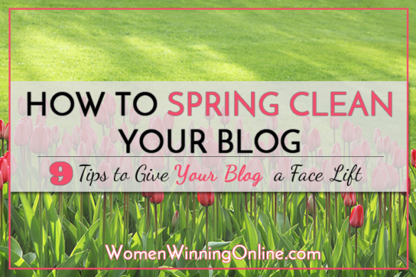 Does your blog need a fresh look? Here are 9 spring cleaning tips every blogger needs to do!