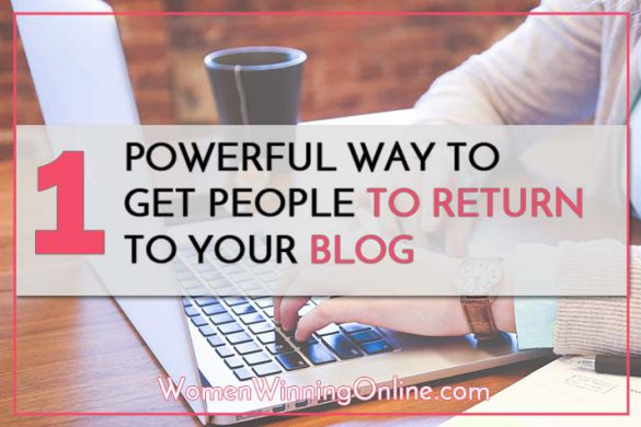 1 Powerful Way to Get People to Return to Your Blog