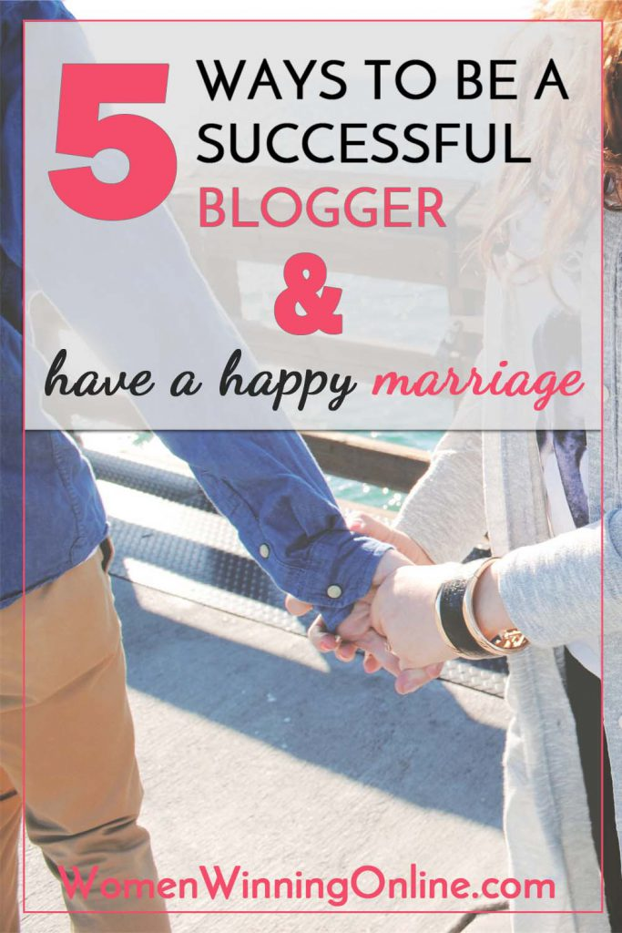 5 Ways to be successful blogger happy marriage