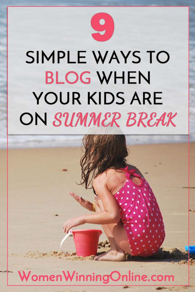 9 Simple Ways to Blog on When Your Kids Are On Summer Break