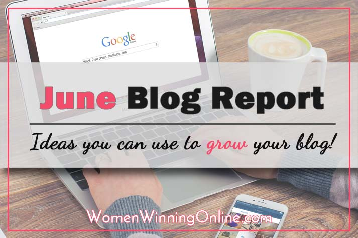 June Blog Report: Ideas you can use to grow your blog!