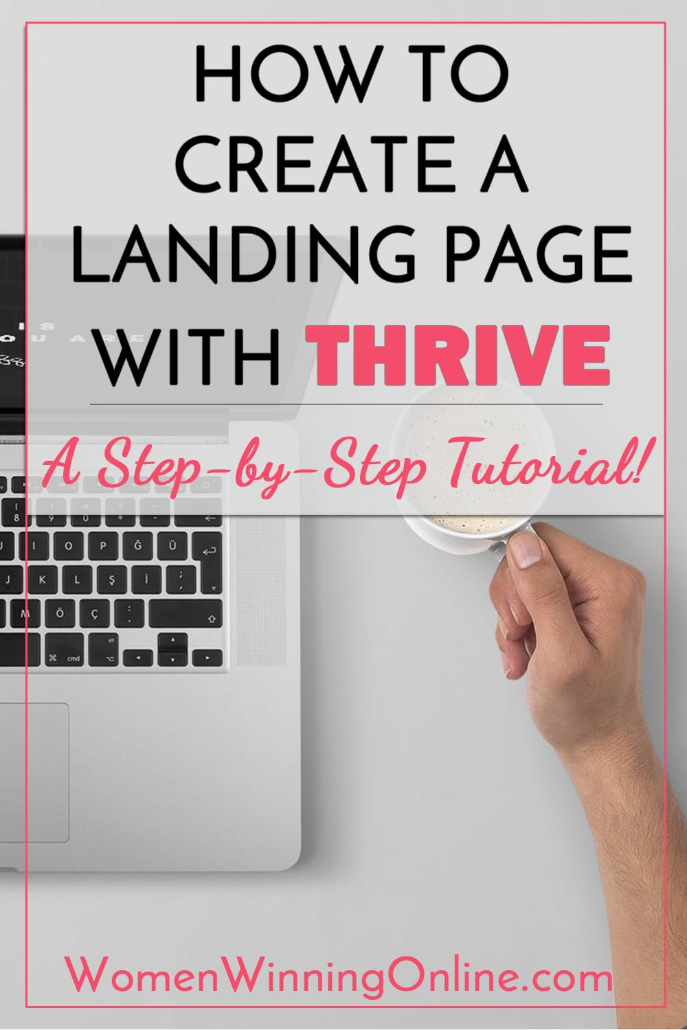 How to Create a Landing Page with Thrive: A Step-by-Step Tutorial