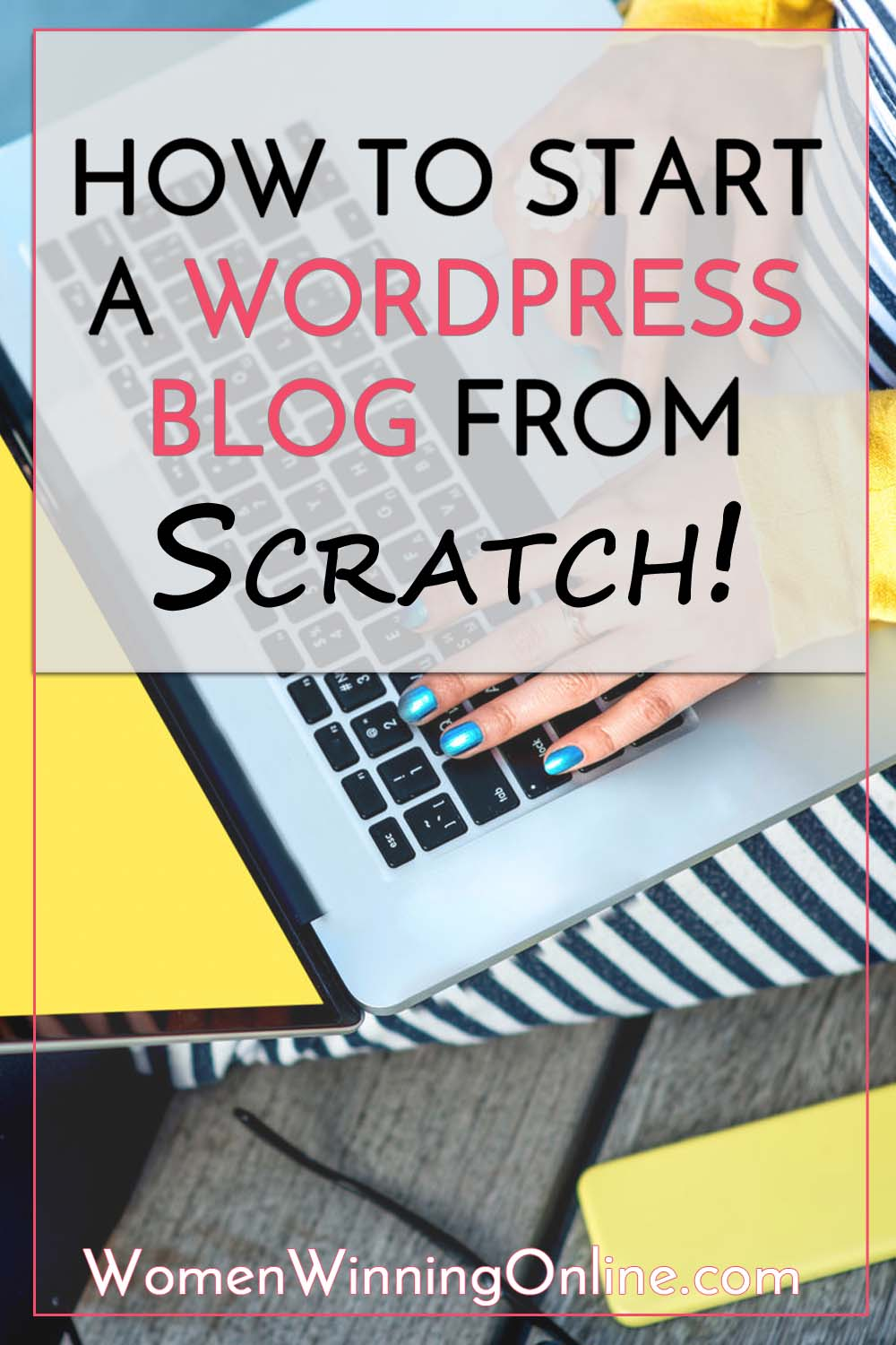 How to start a WordPress blog from scratch