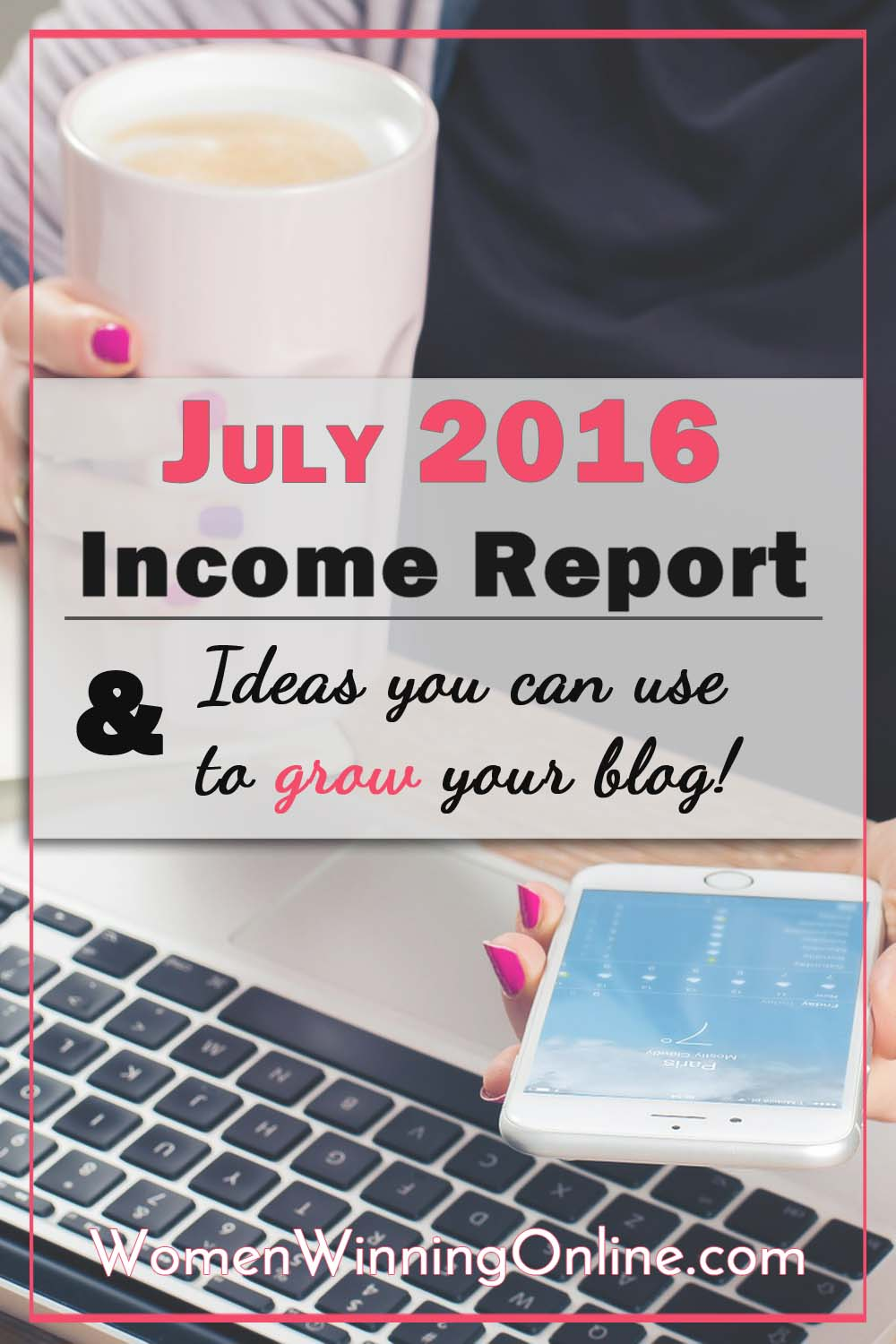 July 2016 Blog and Income Report, Income Report, blog income report
