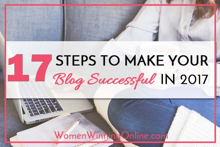 17 Steps to Make Your Blog Successful