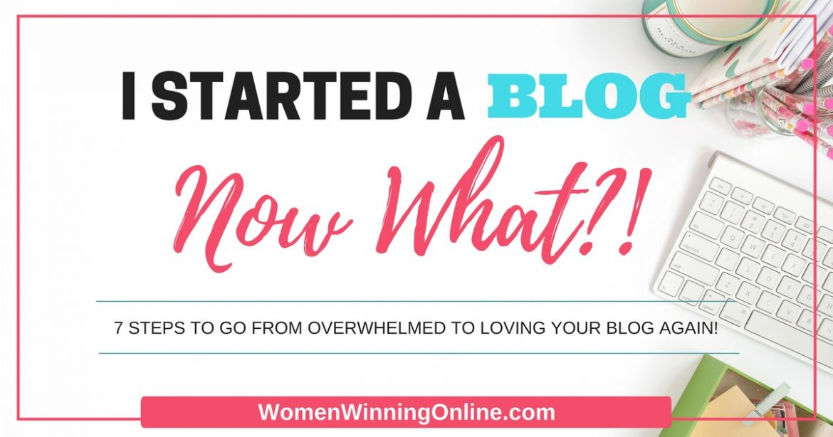 Overwhelmed with starting a blog? Not sure what to do next on your blog? Click through for my 7 steps to building a successful blog!